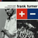 Frank Turner - Positive Songs For Negative People - CD