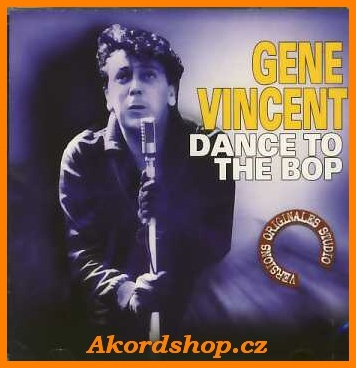 Gene Vincent -  Dance To The Bop - CD